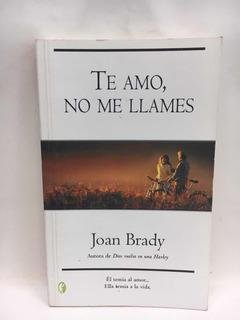 Te Amo, No Me Llames - Joan Brady - Byblos