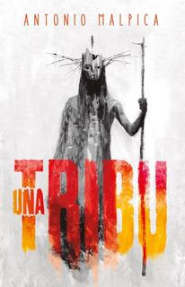 Una Tribu - Antonio Malpica - Nuevo Original Envío Dhl