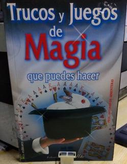 Trucos Y Juegos De Magia Que Puedes Hacer-ilus-a.armenteras.