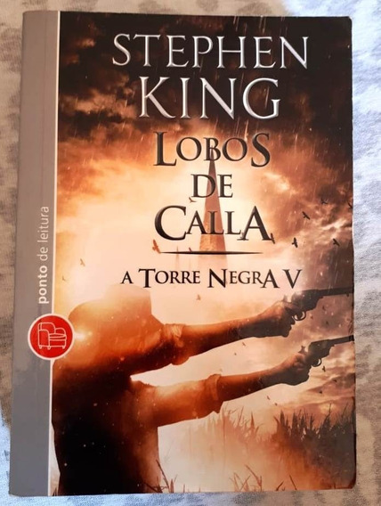 A Torre Negra V - Lobos De Calla - Stephen King
