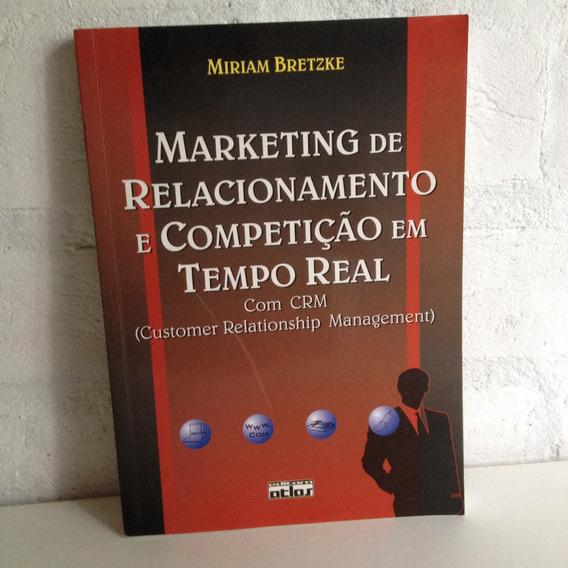 Marketing De Relacionamento E Competição Em Tempo Real -crm