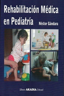 Rehabilitacion Medica En Pediatria - Gandara Nestor