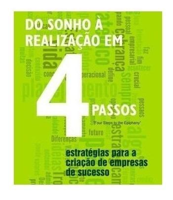Livro - Do Sonho A Realizaçao Em 4 Passos Estrategias Para A