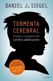 Tormenta Cerebral - El Cerebro Adolescente, Siegel, Alba