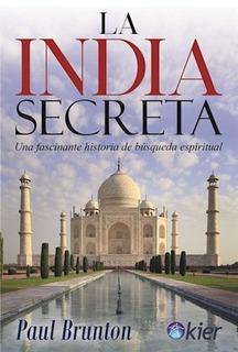 La India Secreta - Paul Brunton - Kier