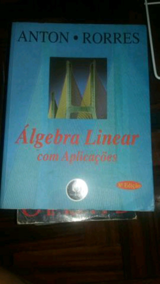 Álgebra Linear - Anton ; Rorres