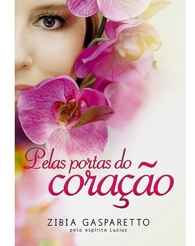 Livro - Pelas Portas Do Coração - Zíbia Gasparetto