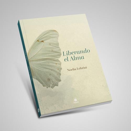 Liberando El Alma. Noelia Lebrini