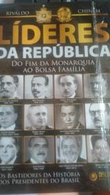 Líderes Da República Do Fim Da Monarquia Ao Bolsa Familia
