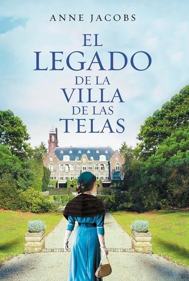 El Legado De La Villa De Las Telas - Anne Jacobs