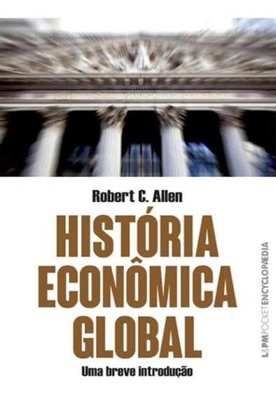 Historia Economica Global - Uma Breve Introducao - L&pm Po
