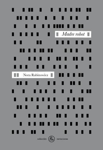 Imagen 1 de 3 de Madre Robot - Nora Rabinowicz