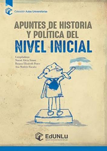 Imagen 1 de 1 de Apuntes De Historia Y Política Del Nivel Inicial