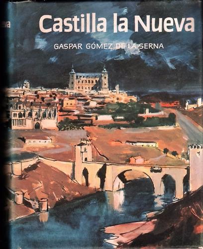 Gaspar Gómez De La Serna : Castilla La Nueva