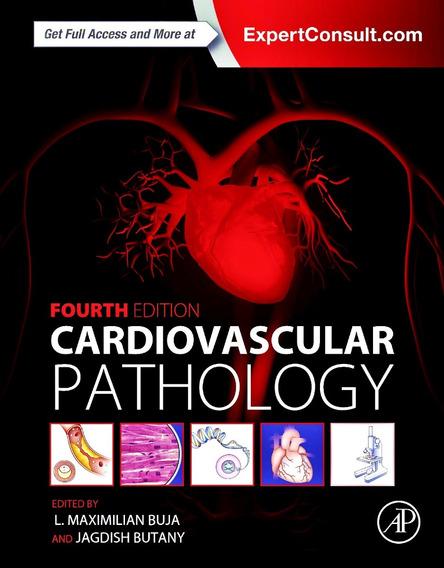 Cardiovascular Pathology 4th Edition Buja & Butany