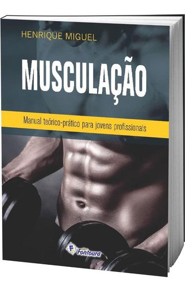 Livro Musculação - Manual Teórico Prático Para Jovens