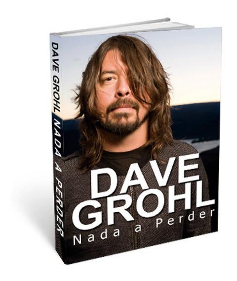 Livro Livro Dave Grohl Nada A Perder Michael Heatley