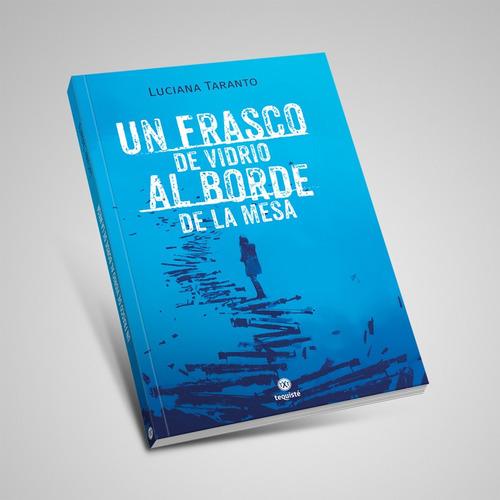Un Frasco De Vidrio Al Borde De La Mesa. Luciana Taranto