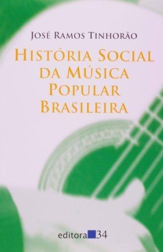 História Social Da Música Popular Brasileira