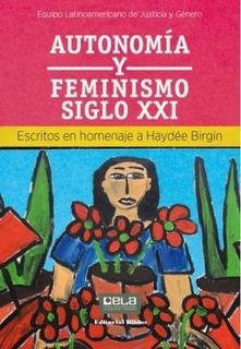 Autonomia Y Feminismo Siglo Xxi. - Justicia Y Genero, Equip