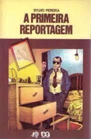 Primeira Reportagem (série Vaga-lume), A Pereira, Sylvio