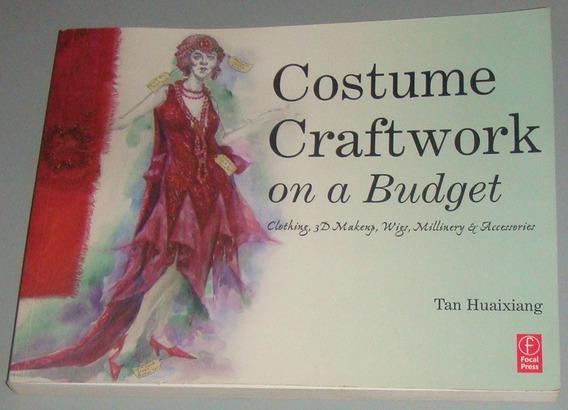 Moda - Livro Costume Craftwork On A Budget ( Inglês )