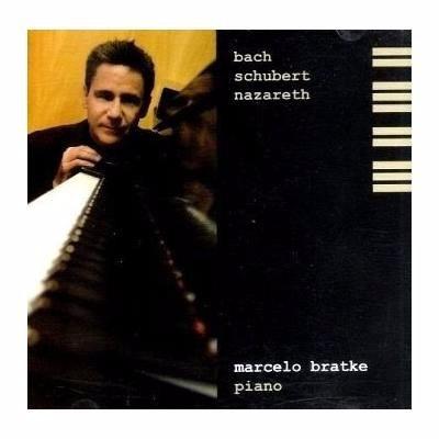 Cd Marcelo Bratke Piano - Bach, Schubert, Nazareth - Lacrado