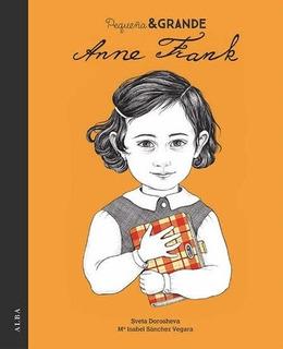 Pequeña Y Grande Anne Frank - Dorosheva Sanchez Vegara