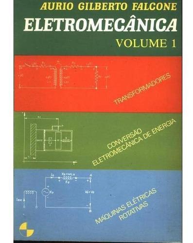 Eletromecânica - Vol. 1 Transformadores E Transdutores, Conv