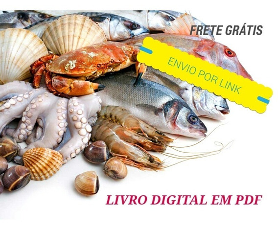 Receitas De Peixes Frutos Do Mar E Cia Frete Grátis 149 Rec