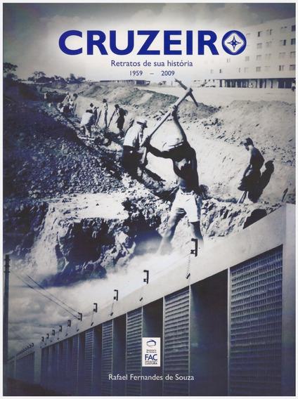 Cruzeiro - Retratos De Sua História 1959 - 2009 / D. Federal