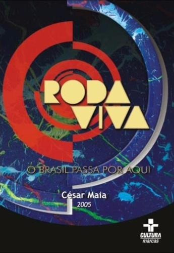 Roda Viva - Cesar Maia 2005