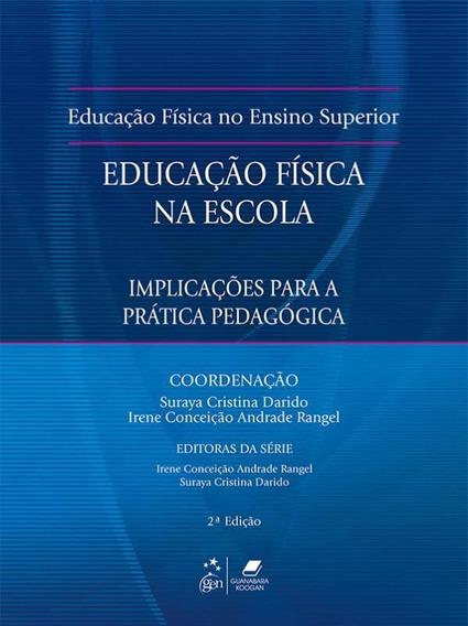 Educacao Fisica Na Escola - Implicacoes Para Pratica Pedagog