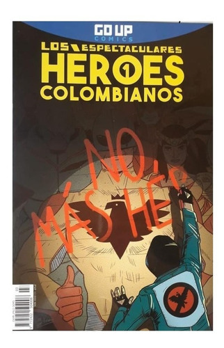 Los Espectaculares Heroes Colombianos- Comic Go Up Comics!!