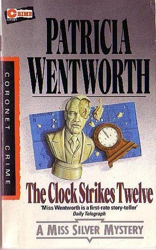 Imagen 1 de 1 de The Clock Strikes Twelve. Patricia Wentworth