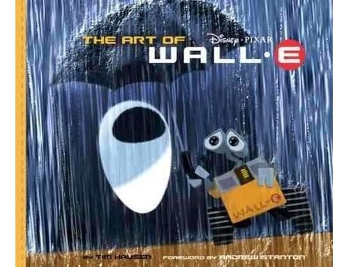 Libro: The Art Of Wall-e (disney - Pixar)
