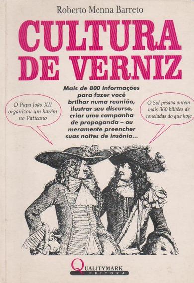 Cultura E Verniz - Roberto Menna Barreto
