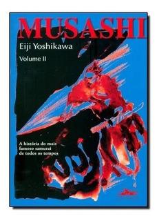 Livro - Musashi Vol 2 A História Do Mais Famoso Samurai De T