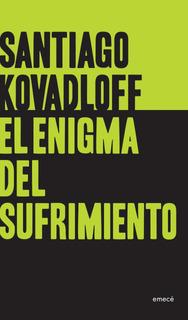 El Enigma Del Sufrimiento De Santiago Kovadloff - Emecé