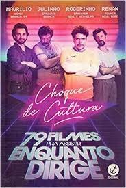 Choque De Cultura 79 Filmes Pra Assitir Maurilio