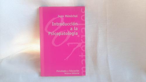 Imagen 1 de 7 de Introduccion A La Psicopatología Jean Ménéchal Alianza
