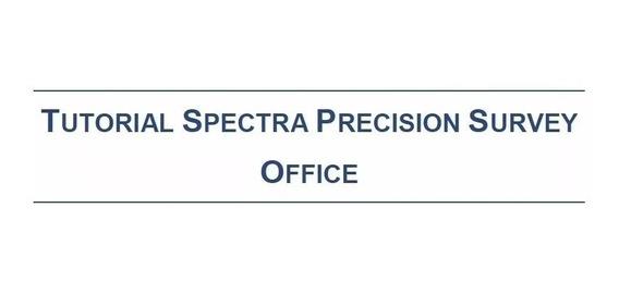 Spectra Precision Survey Office V3 - Tutorial