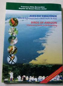 Livro Aves Da Amazonia: Guia De Referencia A Observação...
