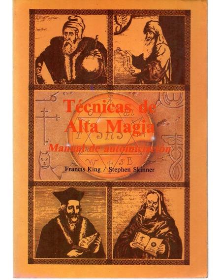 Técnicas De Alta Magia - Manual De Autoiniciacion