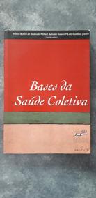 Livro Bases Da Saude Coletiva + Caneta De Brinde