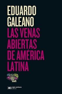 Venas Abiertas De América Latina, Las (edición 2015) - Galea