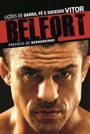 Liçôes De Garra , Fé E Sucesso Vitor Belfort