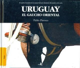 Uruguay El Gaucho Oriental - Pirroco, Pablo