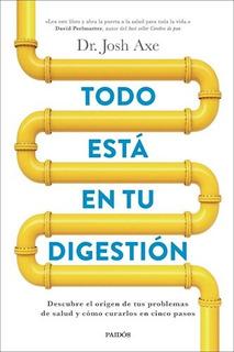 Todo Esta En Tu Digestion (coleccion Divulgacion) - Axe Jos