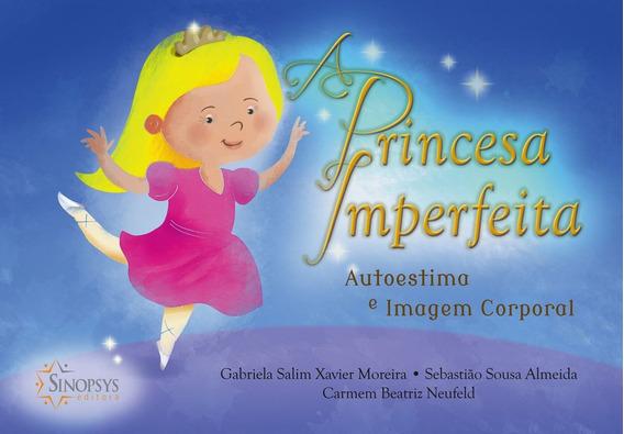 Livro - A Princesa Imperfeita: Auto Estima E Imagem Corporal
